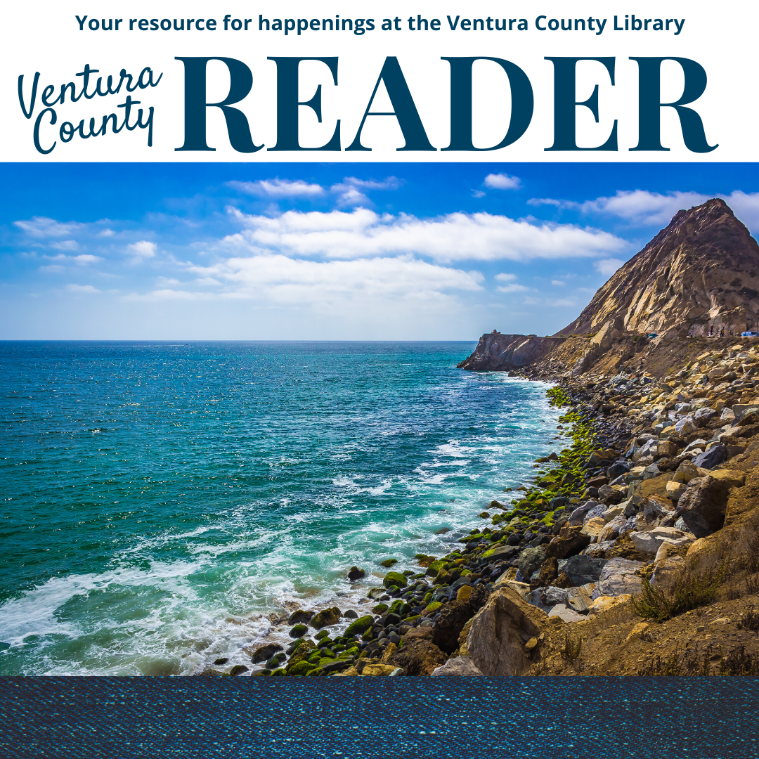 Ventura County Reader, your resource for happenings at the Ventura County Library. Words in dark blue on a white background. Picture of the ocean and Point Mugu Rock. The bottom is a strip of dark blue denim.