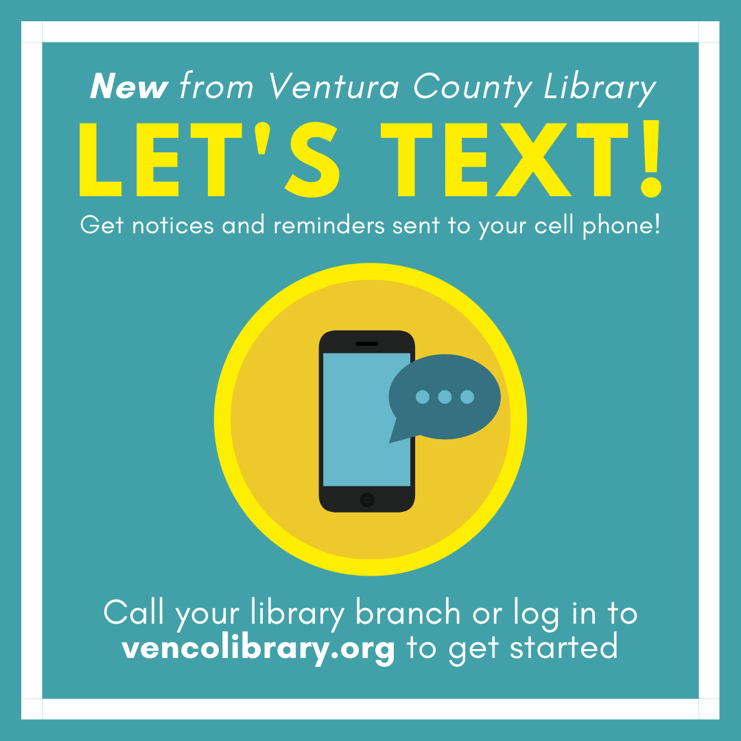 New from VCL - Let's text - Get notices and reminders sent to your cell phone. Call your library or log in to the catalog to get started. Graphic of cell phone with a text bubble