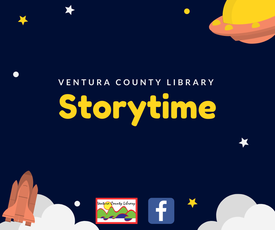 infographic with outer space theme. Text reads:  Ventura County Library Storytime. Facebook icon and Ventura county library card logo is at bottom.