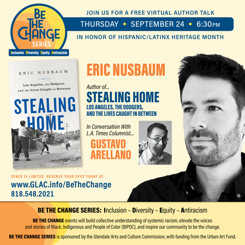 Stealing Home - Author and journalist Eric Nusbaum will discuss his new book, Stealing Home: Los Angeles, the Dodgers, and the Lives Caught in Between with Los Angeles Times columnist and author Gustavo Arellano at 6:30pm tonight, September 24.