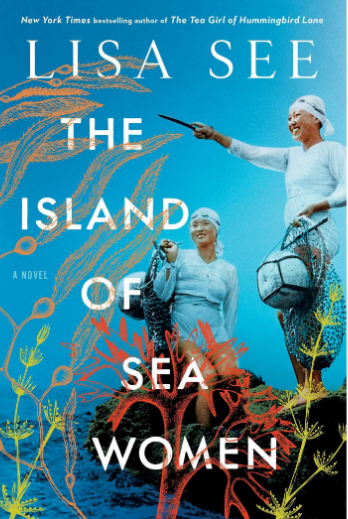 """Lisa See's """"The Island of Sea Women"""" book cover: a blue background with two Asian women in ocean harvesting garb with nets"""