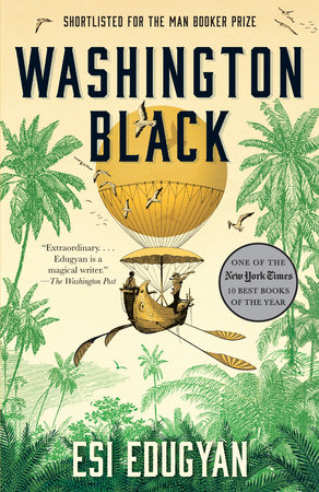 book cover for the novel washington black. Depicts a lush jungle and two people standing in a hot air balloon attached to a boat.